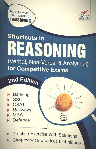 Shortcuts in Reasoning (Verbal, Non-Verbal, Analytical & Critical) for Competitive Exams 2nd Edition