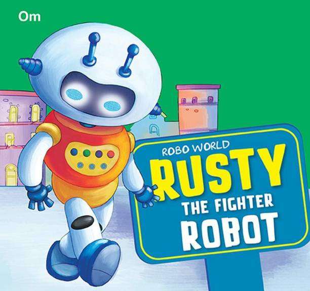 Cutout Board Book Robo World : Rusty The Fighter Robot