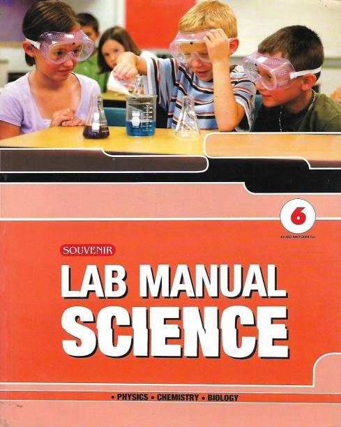 SOUVENIR EDUCATION LAB MANUAL SCIENCE (PHYSICS. CHEMISTRY. BIOLOGY.) CLASS 6