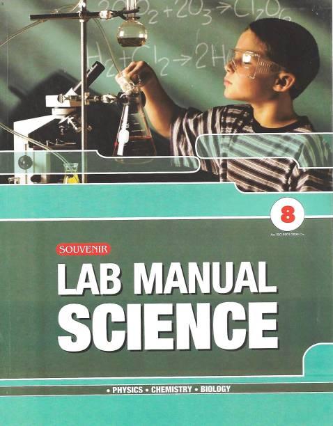 SOUVENIR EDUCATION LAB MANUAL SCIENCE (PHYSICS. CHEMISTRY. BIOLOGY.) CLASS 8