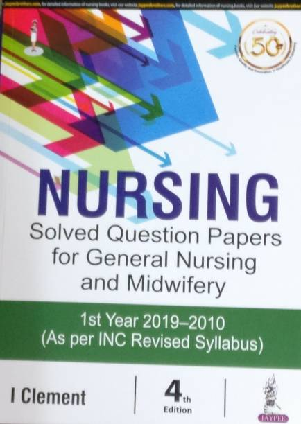 Nursing Solved Question Papers for General Nursing and Midwifery 1st Year 2019-2020
