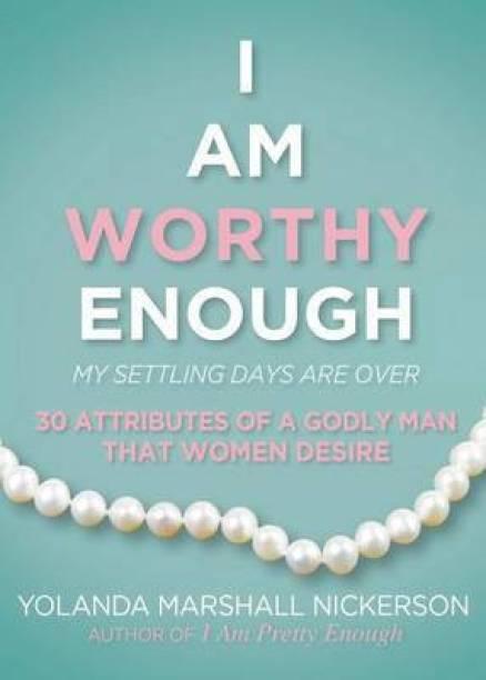 I Am Worthy Enough