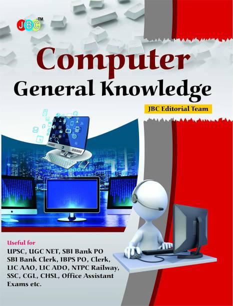 Computer General Knowledge Useful for: UPSC, UGC NET, SBI Bank PO SBI Bank Clerk, IBPS PO, Clerk, LIC AAO, LIC ADO, NTPC Railway, SSC, CGL, CHSL, Office Assistant Exams etc