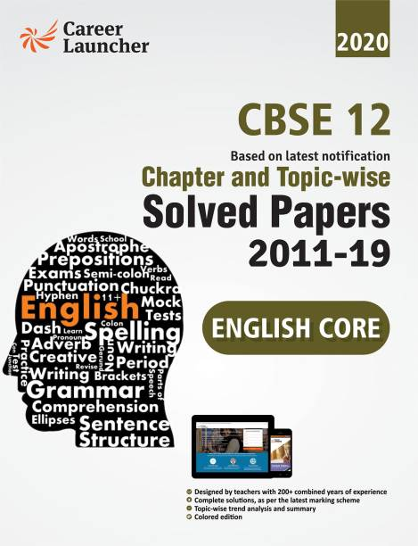 Cbse Class XII 2020 Chapter and Topic-Wise Solved Papers 2011-2019 English Core (All Sets Delhi & All India)