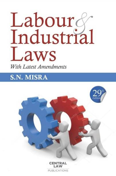 Labour & Industrial Laws (With Latest Amendments)