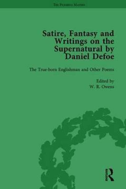 Satire, Fantasy and Writings on the Supernatural by Daniel Defoe, Part I Vol 1
