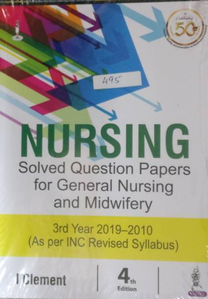 Nursing Solved Question Papers for General Nursing and Midwifery 3rd Year 2019-2020
