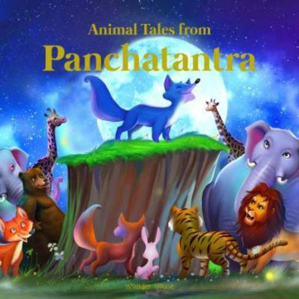 Animals Tales From Panchatantra: Timeless Stories For Children From Ancient India - By Miss & Chief