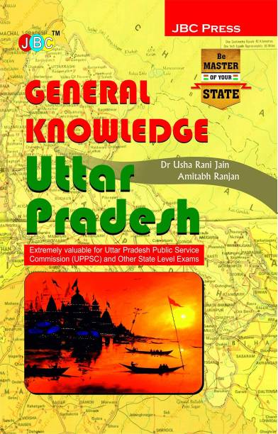 'GENERAL KNOWLEDGE: Uttar Pradesh'. Extremely valuable for Uttar Pradesh Public Service Commission (UPPSC) and Other State Level Exams.