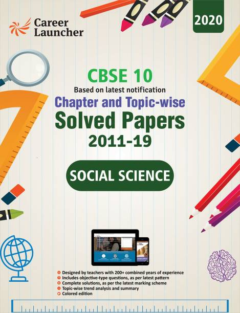 CBSE 10 Social Science (Chapter and Topic - Wise Solved Papers 2011 - 2019) 2020