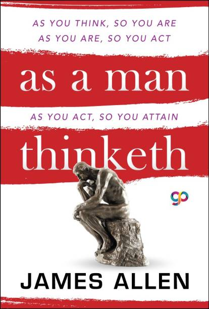 As a Man Thinketh - A Person is Limited Only By Thoughts That He Chooses