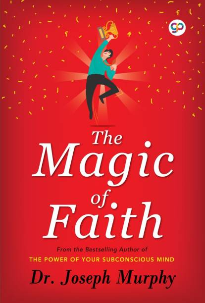 The Magic of Faith - The Power of Your Subconscious Mind