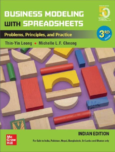 Business Modeling with Spreadsheets: Problems, Principles and Practice, Third Edition