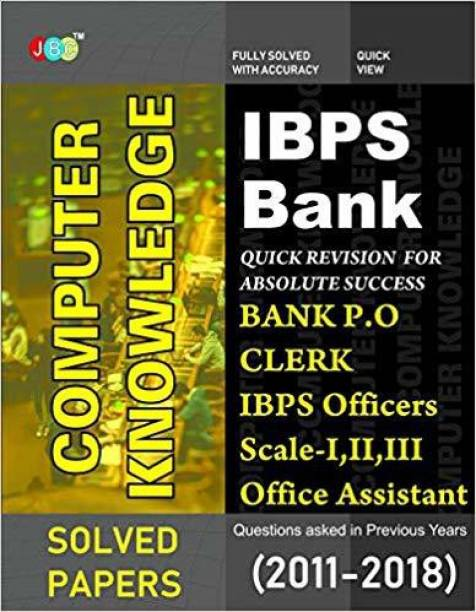 IBPS Bank Computer Knowledge: Bank PO, Clerk, IBPS Officers Scale-I, II, III, IBPS Office Assistant, Questions asked in Previous Years (2011-2018).