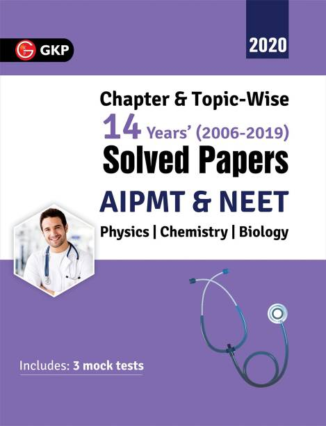 AIPMT & NEET Physics|Chemistry|Biology Chapter & Topic - Wise 14 Years' Solved Papers (2006 - 2019) Includes - 3 Mock Tests 2020 1 Edition
