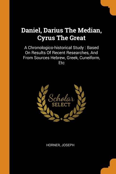 Daniel, Darius the Median, Cyrus the Great