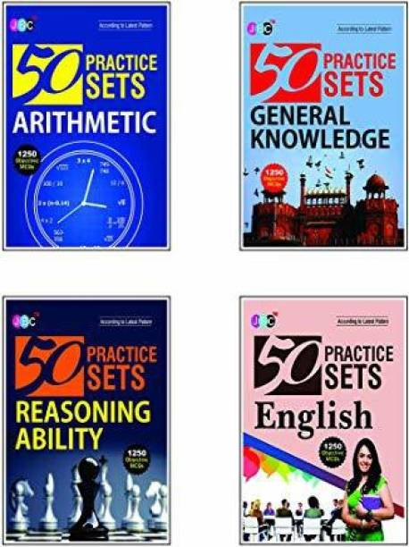 50 Practice Sets (ARITHMETIC, GENERAL KNOWLEDGE, REASONING ABILITY & English) A Set of 4 Books. (5000 Important Questions)