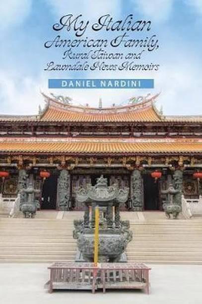 My Italian American Family, Rural Taiwan and Lawndale News Memoirs