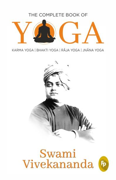 The Complete Book of Yoga - Karma Yoga | Bhakti Yoga | Raja Yoga | Jnana Yoga