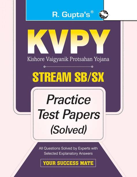 KVPY - Stream-SB/SX Examination for 1st Year UG Program/Class XII Practice Test Papers (Solved)