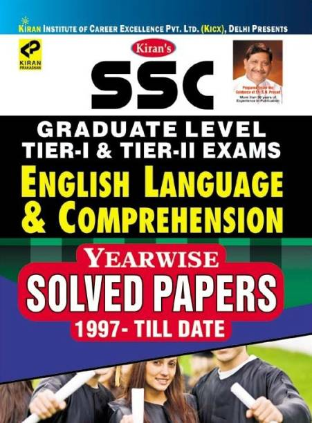Kiran SSC Graduate Level Tier I & II Exams English Language & Comprehension Yearwise Solved Papers English