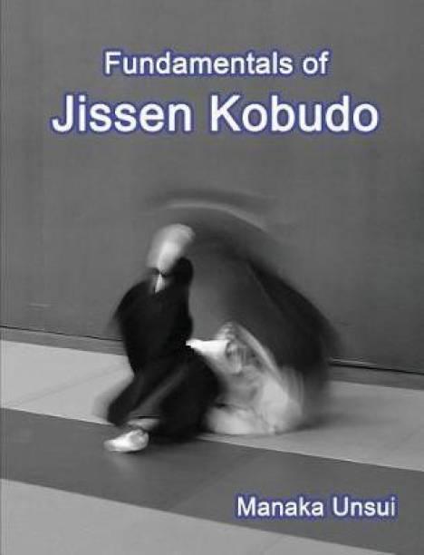 Fundamentals of Jissen Kobudo