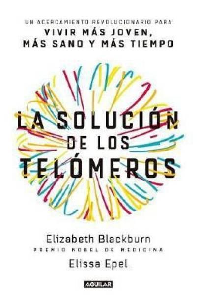 La Solucion de Los Telomeros / The Telomere Effect