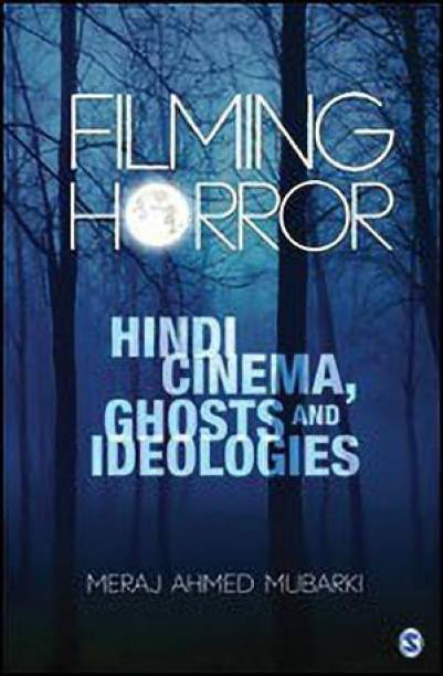 Filming Horror - Hindi Cinema, Ghosts and Ideologies