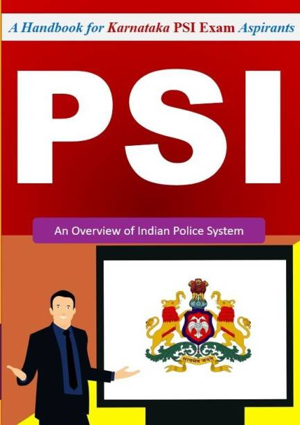 PSI Exam - A Handbook For Karnataka PSI Exam Aspirants (An Overview Of Indian Police System)