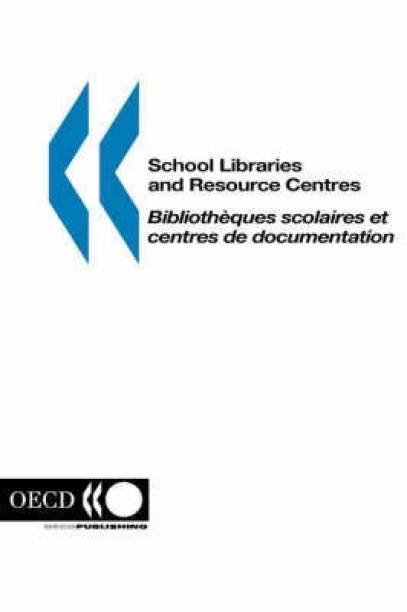School Libraries and Resource Centres - Biblioth?Ques Scolaires Et Centres De Documentation