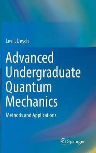 Advanced Undergraduate Quantum Mechanics