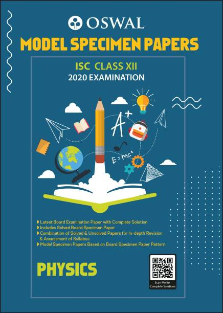 Model Specimen Papers for Physics: ISC Class 12 for 2020 Examination