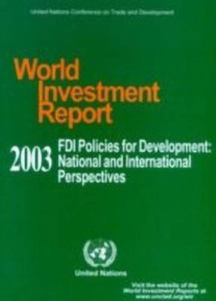 World Investment Report: FDI Policies for Development - National and International Perspectives