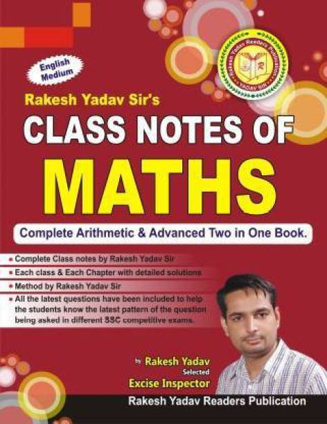 Class Notes Of Maths Complete Arithmetic & Advanced Mathes (2019)By Rakes Yadav Sir (Useful Of All Competitive Exam Prepration)
