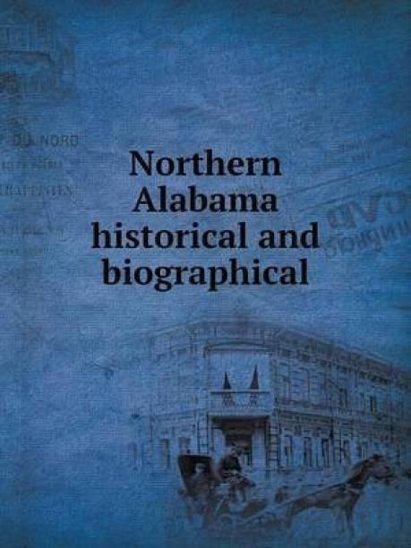 Northern Alabama Historical and Biographical