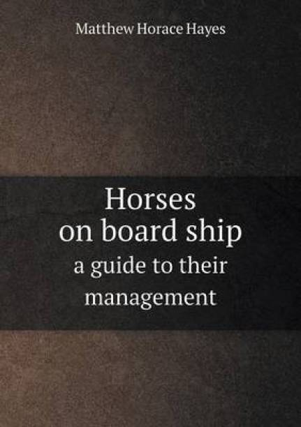 Horses on Board Ship a Guide to Their Management