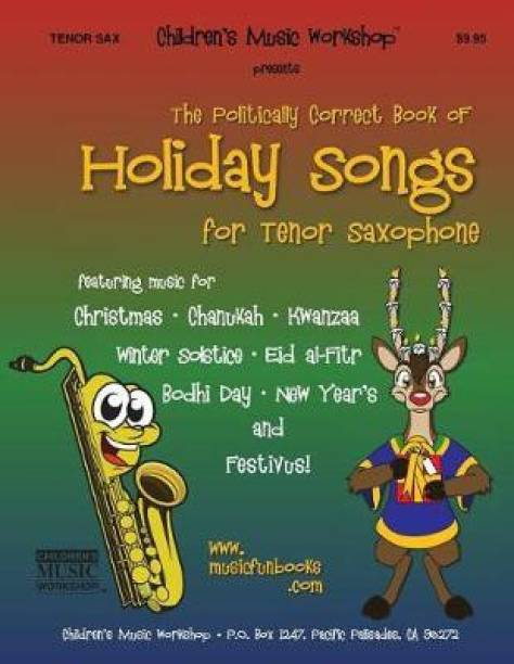 The Politically Correct Book of Holiday Songs for Tenor Saxophone