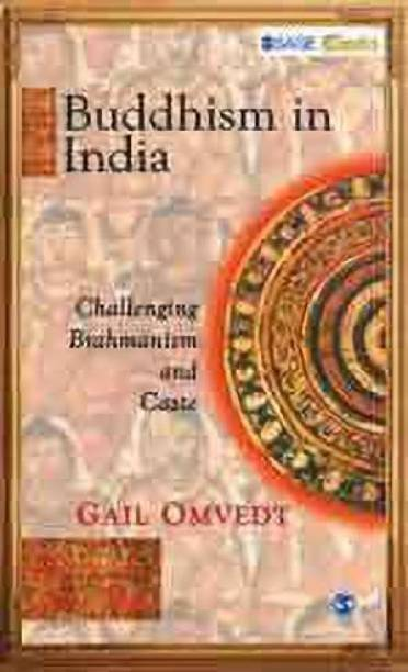 Buddhism in India - Challenging Brahmanism and Caste