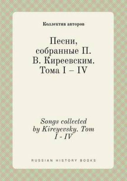 Songs Collected by Kireyevsky. Tom I - IV