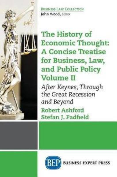 The History of Economic Thought: A Concise Treatise for Business, Law, and Public Policy Volume II