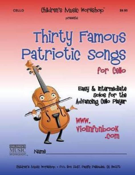 Thirty Famous Patriotic Songs for Cello