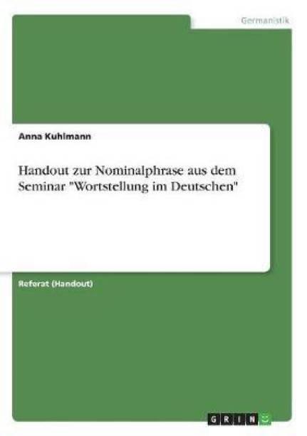 Handout zur Nominalphrase aus dem Seminar Wortstellung im Deutschen