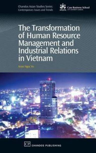The Transformation of Human Resource Management and Industrial Relations in Vietnam