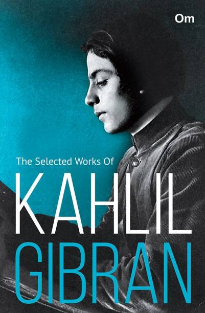 The Selected Works of Kahlil Gibran