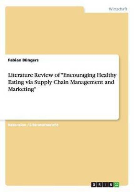 Literature Review of Encouraging Healthy Eating via Supply Chain Management and Marketing