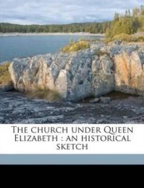 The Church Under Queen Elizabeth