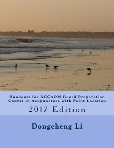 Handouts for NCCAOM Board Preparation Course in Acupuncture with Point Location