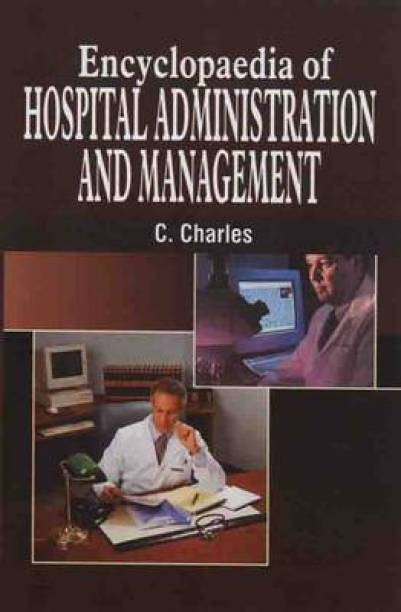 Encyclopaedia of Hospital Administration and Management