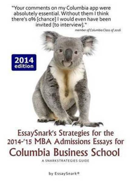 EssaySnark's Strategies for the 2014-'15 MBA Admissions Essays for Columbia Business School