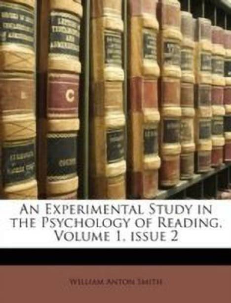 An Experimental Study in the Psychology of Reading, Volume 1, Issue 2